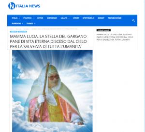 Articolo su Italia-News MAMMA LUCIA, LA STELLA DEL GARGANO PANE DI VITA ETERNA DISCESO DAL CIELO PER LA SALVEZZA DI TUTTA L'UMANITA'